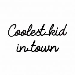 Quote / Coolest Kid In Town